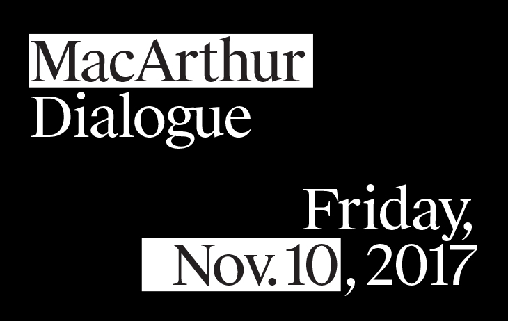 MacArthur Dialogue, Friday, November 10, 2017